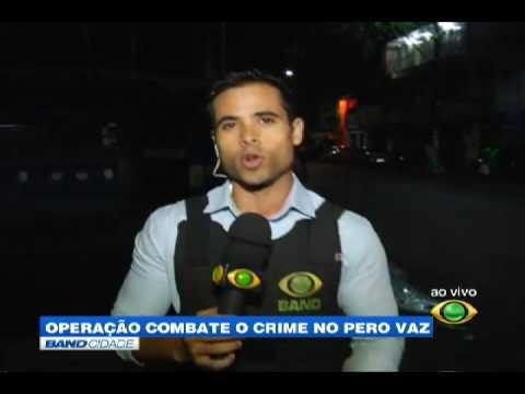 """Band Cidade - """"Operação combate o crime Pero Vaz"""""""
