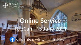 Online Service (All Saints'), Sunday 13 June 2021