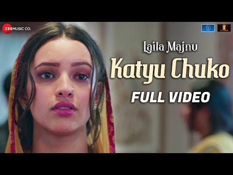 Katyu Chuko - Full Video | Laila Majnu | Avinash Tiwary & Tripti Dimri | Mohammad Muneem