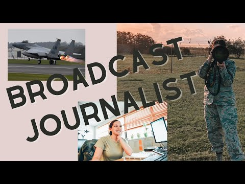 Being a BROADCAST JOURNALIST in the Air Force