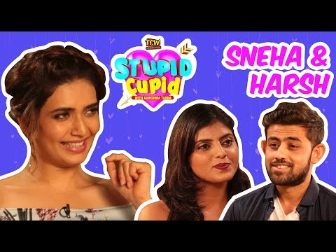 STUPID CUPID with Karishma Tanna | Sneha & Harsh