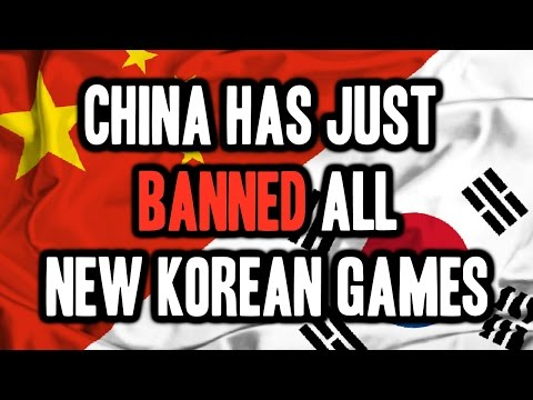 China Has Just Banned ALL New Games From Korea
