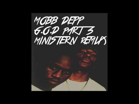 Mobb Depp - G.O.D Part 3 (Ministern Remix)