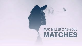 Mac Miller - Matches ft. Ab Soul (Music Video) HD