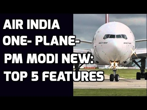 AIR INDIA ONE-PM MODI's NEW PLANE:TOP 5 FEATURES