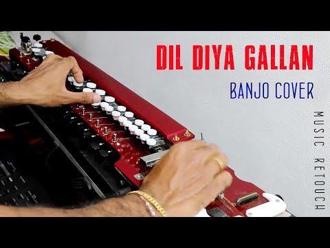 DIL DIYA GALLAN   BANJO COVER   By Music Retouch
