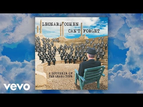 Leonard Cohen - Can't Forget: A Souvenir of the Grand Tour (Audio)