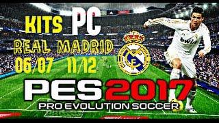 KITS del REAL MADRID 06/07 - 11/12 para PES 2017 PC