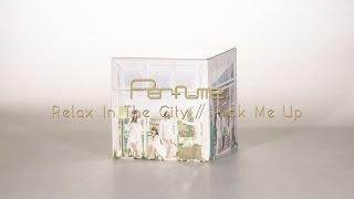 "Perfume 「Relax In The City / Pick Me Up」 ""Relax Room仕様""完全生産限定盤  説明動画"