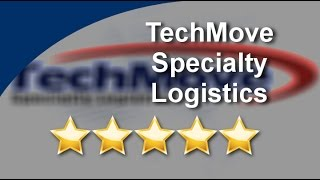 TechMove Specialty Logistics Tempe  Remarkable Five Star Review by Lene M.
