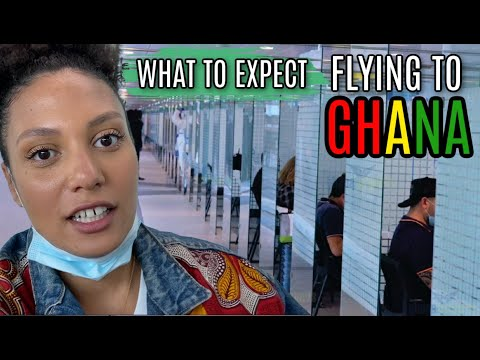I FLEW TO GHANA AS SOON AS THE BORDERS OPENED! HERE'S WHAT TO EXPECT.