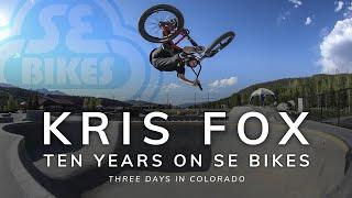 Kris Fox - Ten Years on SE Bikes