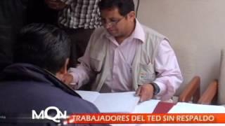 TRABAJADORES DEL TED SIN RESPALDO