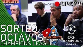 🔴 DIRECTO | SORTEO OCTAVOS de la CHAMPIONS con El Chiringuito