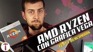 AMD Ryzen con grafica Vega integrata | Test Ryzen 5 2400G e Ryzen 3 2200G
