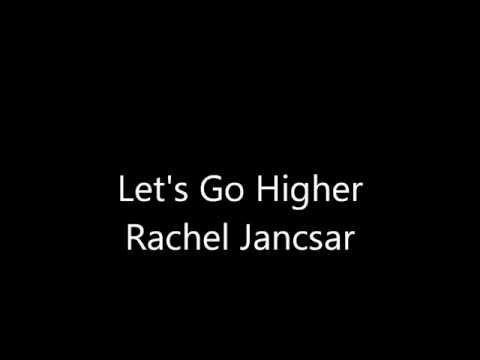 Lets Go Higher - Rachel Jancsar
