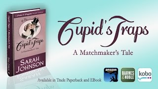 """Book Trailer for """"CupidsTraps: A Matchmaker's Tale"""" by Sarah Johnson"""