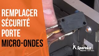 Comment réparer votre four à micro-ondes - Remplacer la sécurité de porte ?