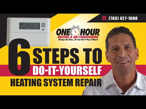 Heating Repair - Do-It-Yourself - 6 Steps to Heating System Repair
