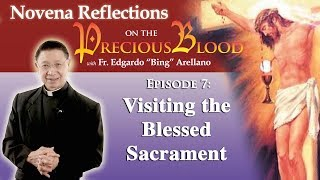 Novena Reflection on the Precious Blood Day 7: Visiting the Blessed Sacrament