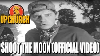 Upchurch - Shoot The Moon