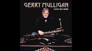 Gerry Mulligan ~ I Never Was A Young Man