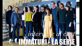 Immaturi - la serie: le interviste al cast