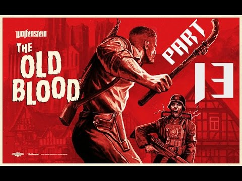 Wolfenstein The Old Blood Let's Play Part 13 - ESCAPE!