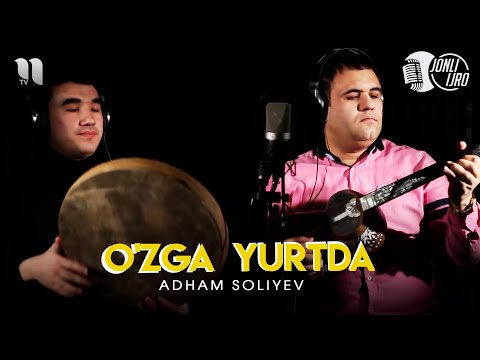 Adham Soliyev - O'zga yurtda jonli ijro
