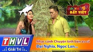 thvl  danh hai dat viet - tap 48 nhac canh chuyen tinh ben ao ca - dai nghia ngoc lan le hoang