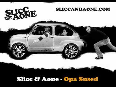 Slicc & Aone - Opa Sused