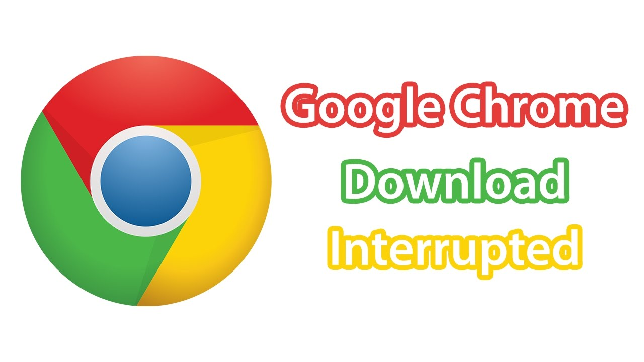 Google Chrome Download Interrupted [Solved] - YouTube