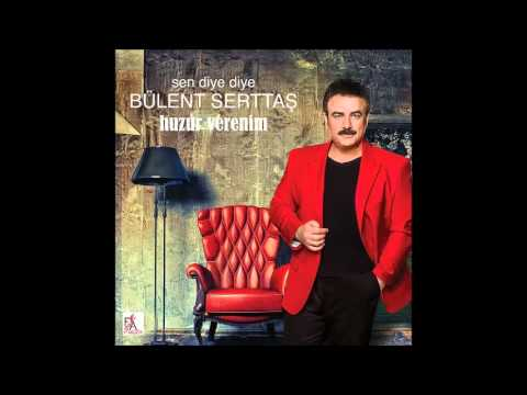 Bülent Serttaş - Huzur Verenim (Official Audio Video)