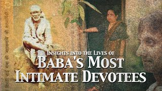 Insights into the Lives of Sai Baba's Most Intimate Devotees