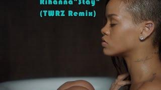 Rihanna - stay (twrz remix)