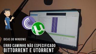 Como arrumar o erro de caminho não especificado no BitTorrent