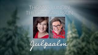 Thomas Lundin & Therese Karlsson – Julpsalm