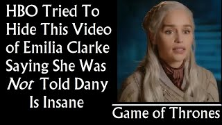 HBO Tried to Hide This Video of Emilia Clarke Saying She Wasn't Told Dany is Insane- Game Of Thrones
