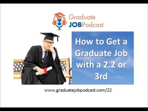 How to Get a Graduate Job with a 2.2 or 3rd Class Degree - Graduate Job Podcast 61