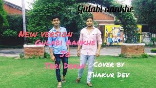 Gulaabi Aankhen Jo Teri Dekhi | Thakur Dev (Cover) | Sanam Bands