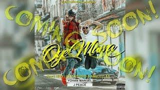 Yohan Manuel & JPeace - Oye Mama (Coming Soon)