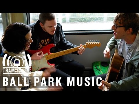 Ball Park Music - She Only Loves Me When I'm There   Tram Sessions