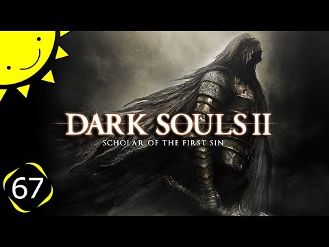 Let's Play Dark Souls 2: SotFS | Part 67 - P6: The Magic Awakens | Blind Gameplay Walkthrough
