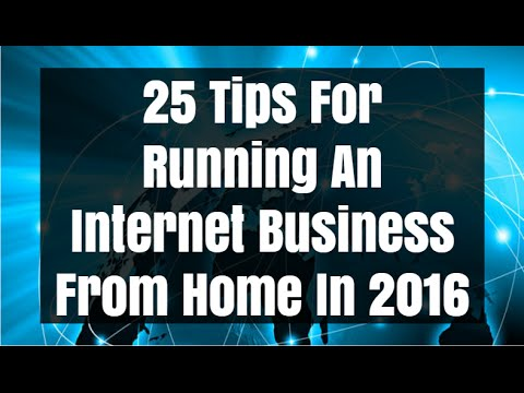 25 Tips For Running An Internet Business From Home In 2016