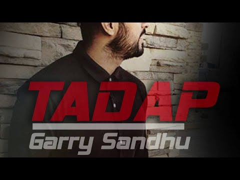 TADAP ( UNPLUGGED ) | GARRY SANDHU | FRESH MEDIA RECORDS | FULL AUDIO | NEW PUNJABI SONGS 2016