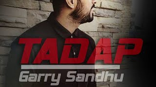 Tadap  Unplugged   Garry Sandhu  Fresh Media Records  Full Audio  New Punjabi Songs 2016