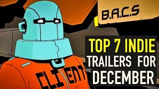 Top 7 Best Looking Indie Game Trailers - December 2018