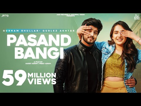 Pasand Bangi: Gurnam Bhullar ft.Gurlez Akhtar | Desi Crew | Latest Punjabi Songs 2021 | Jass Records