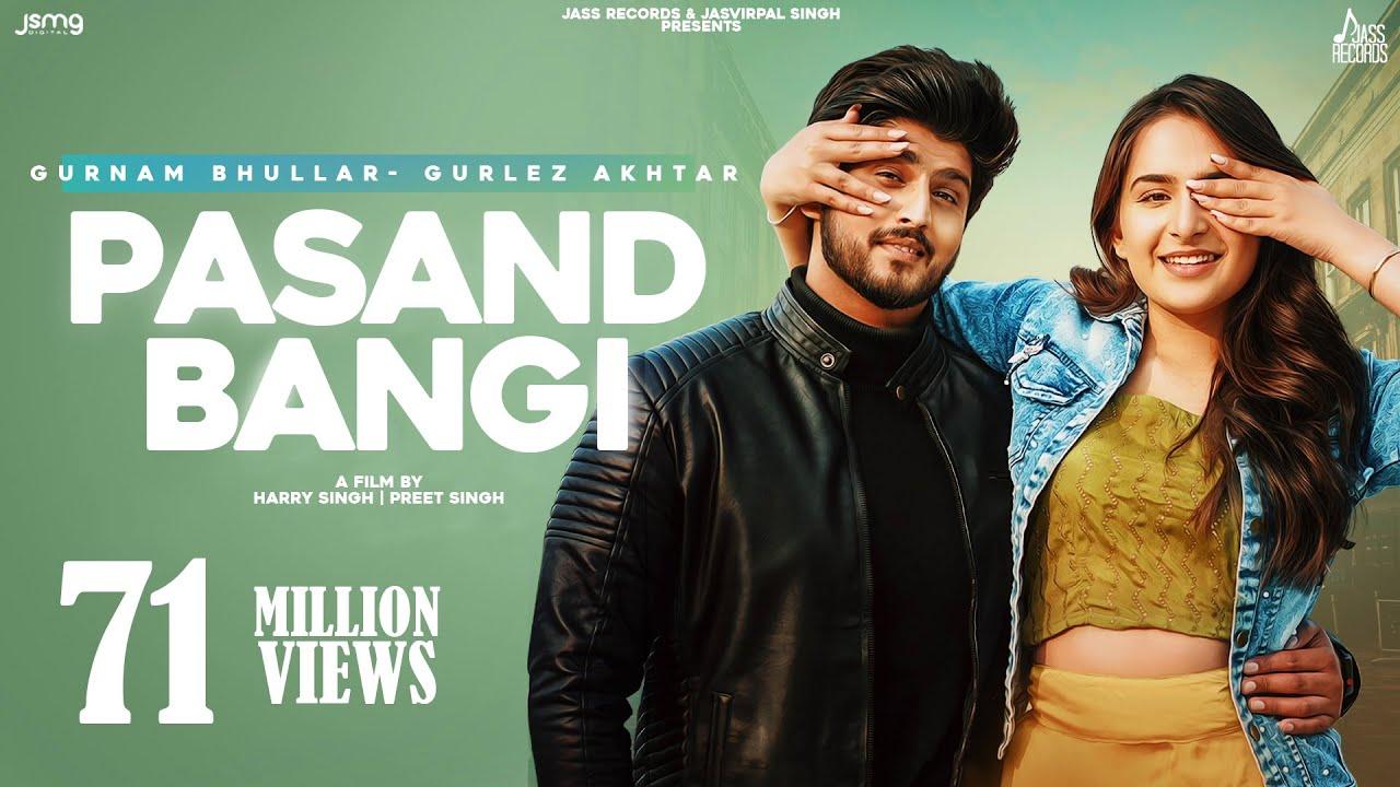 Download Pasand Bangi: Gurnam Bhullar ft.Gurlez Akhtar   Desi Crew   Latest Punjabi Songs 2021   Jass Records
