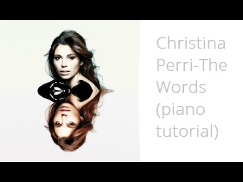 How to play: The Words-Christina Perri Piano Tutorial